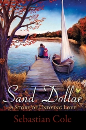 Sand Dollar, A Story of Undying Love, Information, Info, Description, Logline, Sebastian Cole, Author, Book, Novel, Fiction